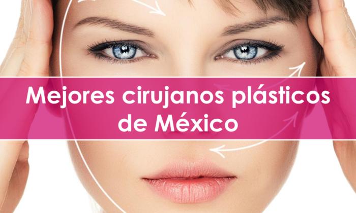 Mejores cirujanos plásticos de México