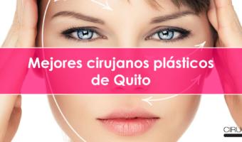 Mejores cirujanos plásticos de Quito